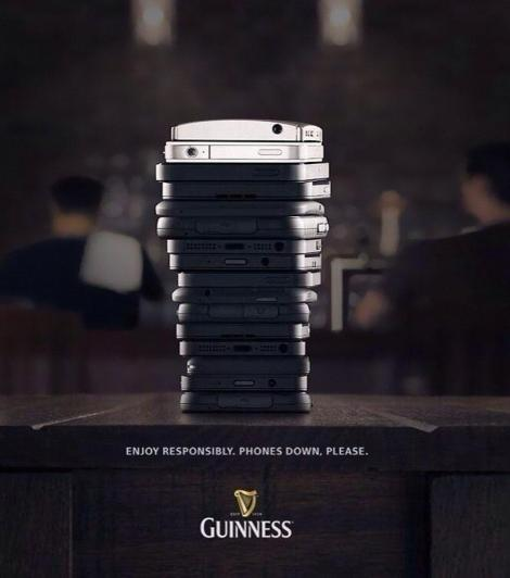 Guinness: Enjoy Responsibly. Phones Down, Please